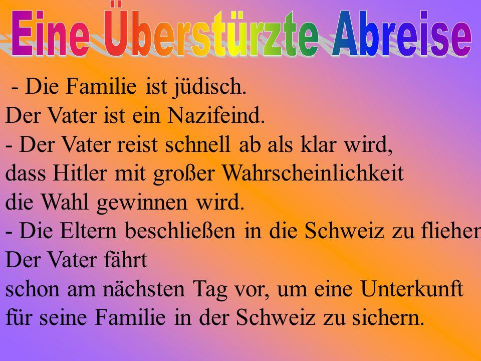 1) Berlin: Vorstellung der Familie *Sie lebt in Berlin bis zu ihrem 9. Lebensjahr Dort lebte sie mitihrem Vater, ihrer Mutter, ihrem Bruder Max und ei