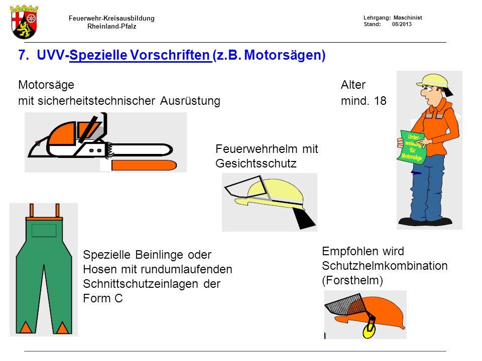 Feuerwehr-Kreisausbildung Rheinland-Pfalz Lehrgang: Maschinist Stand: 08/2013 7.