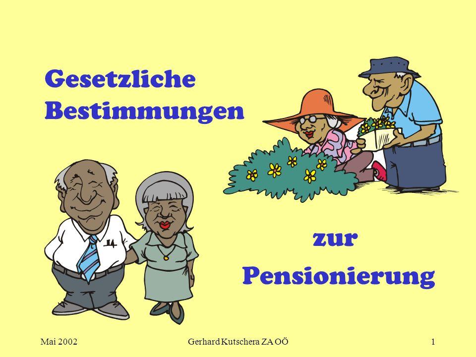 Mai 2002Gerhard Kutschera ZA OÖ1 zur Pensionierung Gesetzliche Bestimmungen