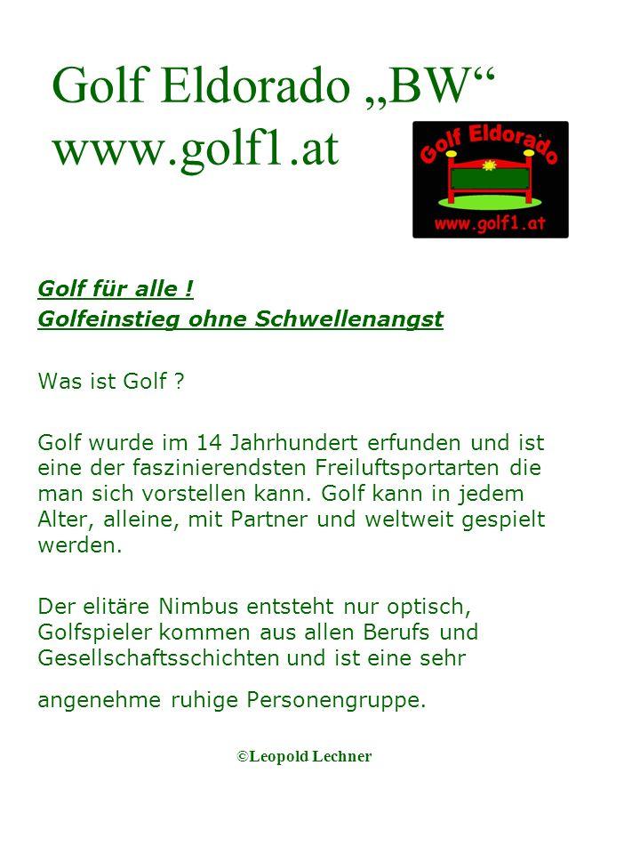 Golf Eldorado BW www.golf1.at Golf für alle . Golfeinstieg ohne Schwellenangst Was ist Golf .
