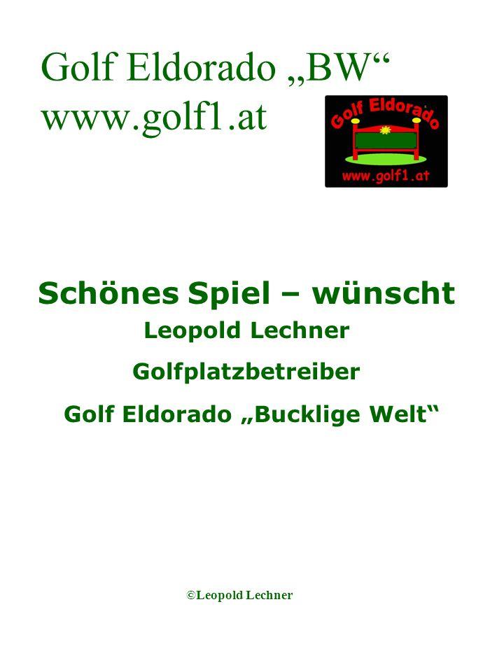 Golf Eldorado BW www.golf1.at Schönes Spiel – wünscht Leopold Lechner Golfplatzbetreiber Golf Eldorado Bucklige Welt ©Leopold Lechner