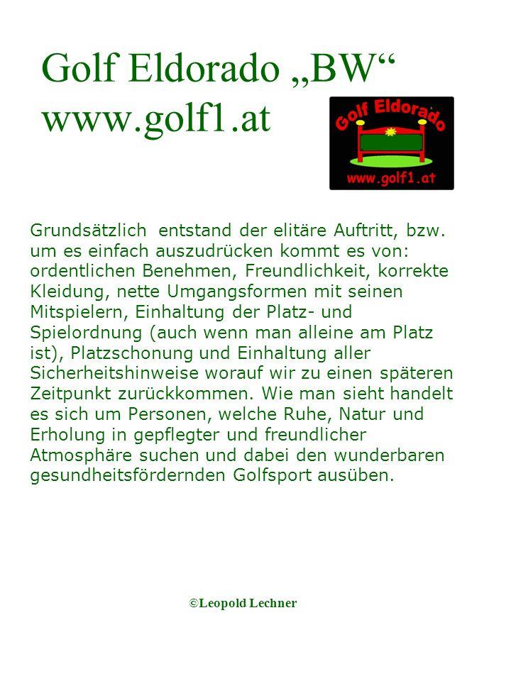 Golf Eldorado BW www.golf1.at Grundsätzlich entstand der elitäre Auftritt, bzw.