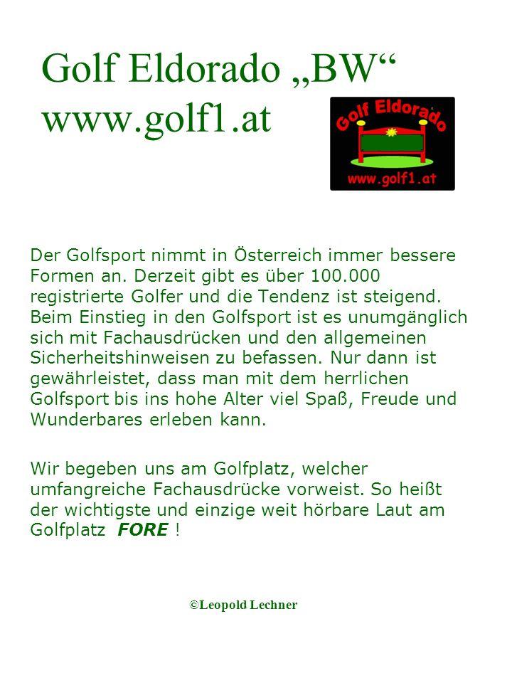 Golf Eldorado BW www.golf1.at Der Golfsport nimmt in Österreich immer bessere Formen an.