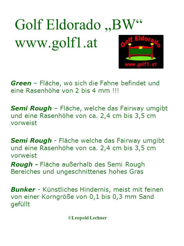 Golf Eldorado BW www.golf1.at Green – Fläche, wo sich die Fahne befindet und eine Rasenhöhe von 2 bis 4 mm !!.