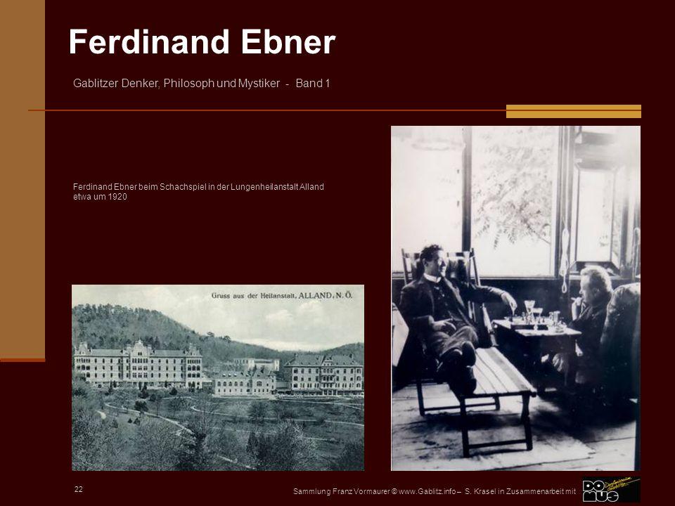 Ferdinand Ebner Gablitzer Denker, Philosoph und Mystiker - Band 1 Sammlung Franz Vormaurer © www.Gablitz.info – S.