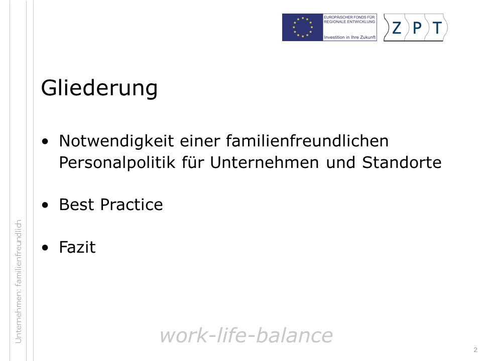 13 Unternehmen: familienfreundlich work-life-balance Quelle: Forschungszentrum familienbewußte Personalpolitik 2008, repräsentative Erhebung