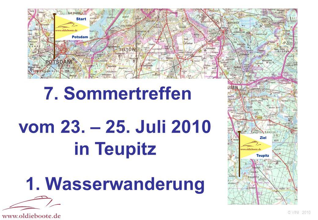 © VINI 2010 7. Sommertreffen vom 23. – 25. Juli 2010 in Teupitz 1. Wasserwanderung