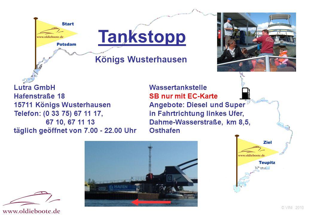 © VINI 2010 Tankstopp Lutra GmbH Hafenstraße 18 15711 Königs Wusterhausen Telefon: (0 33 75) 67 11 17, 67 10, 67 11 13 täglich geöffnet von 7.00 - 22.