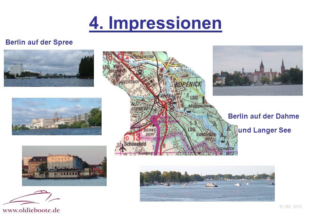 © VINI 2010 4. Impressionen Berlin auf der Dahme und Langer See Berlin auf der Spree