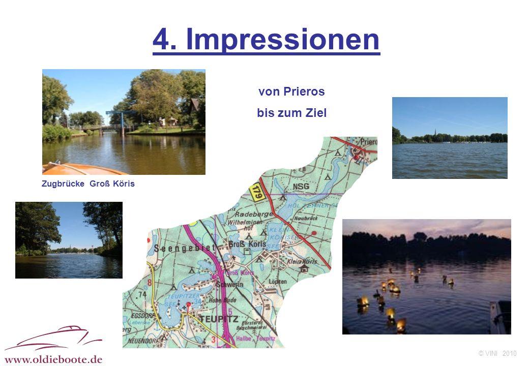 © VINI 2010 4. Impressionen von Prieros bis zum Ziel Zugbrücke Groß Köris