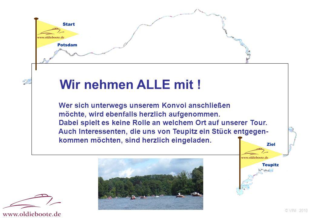 © VINI 2010 2. Wasserweg ca. 95 km Abfahrt Do 22.07.2010, 07.00 Uhr reine Fahrzeit ungefähr 10 Stunden Es werden 3 Flüsse und 18 Seen befahren davon c