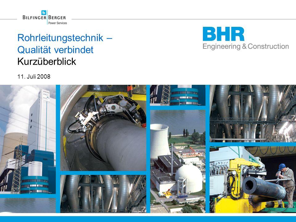 Rohrleitungstechnik – Qualität verbindet Kurzüberblick 11. Juli 2008