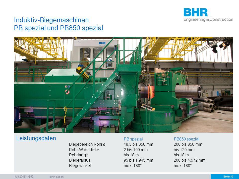 Juli 2008 · 9950 BHR Essen Seite 10 Induktiv-Biegemaschinen PB spezial und PB850 spezial PB spezialPB850 spezial Biegebereich Rohr ø48,3 bis 358 mm200