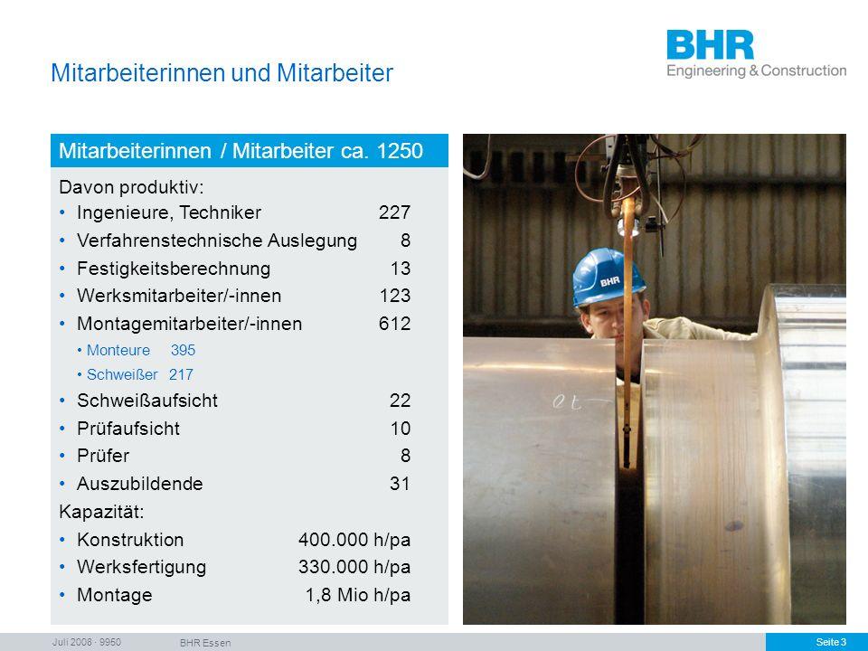 Juli 2008 · 9950 BHR Essen Seite 3 Mitarbeiterinnen und Mitarbeiter Mitarbeiterinnen / Mitarbeiter ca. 1250 Davon produktiv: Ingenieure, Techniker227