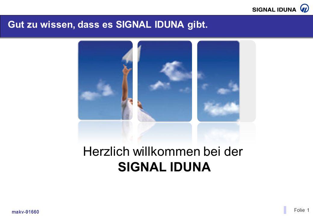 makv-91660 Folie 1 Herzlich willkommen bei der SIGNAL IDUNA Gut zu wissen, dass es SIGNAL IDUNA gibt.