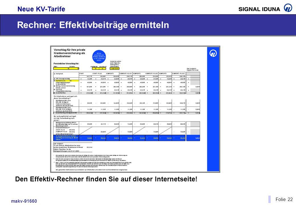 makv-91660 Folie 22 Neue KV-Tarife Rechner: Effektivbeiträge ermitteln Den Effektiv-Rechner finden Sie auf dieser Internetseite!