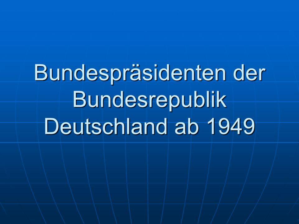 Bundespräsidenten der Bundesrepublik Deutschland ab 1949