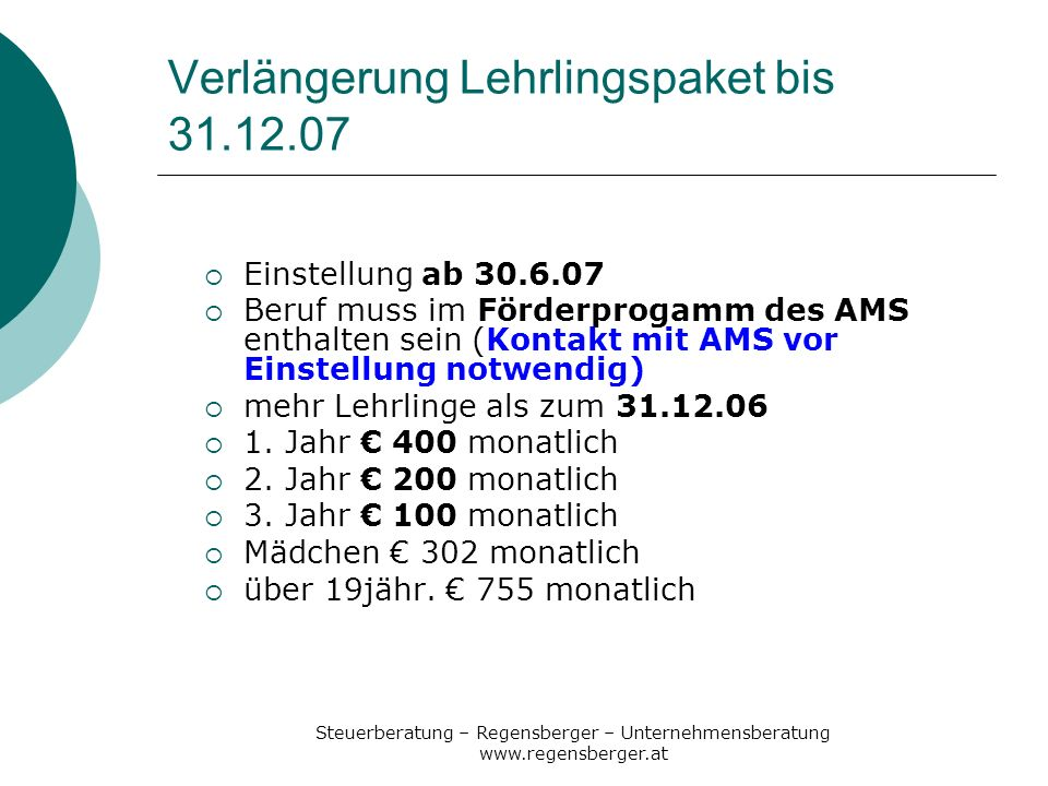 Steuerberatung – Regensberger – Unternehmensberatung www.regensberger.at Einstellung ab 30.6.07 Beruf muss im Förderprogamm des AMS enthalten sein (Ko