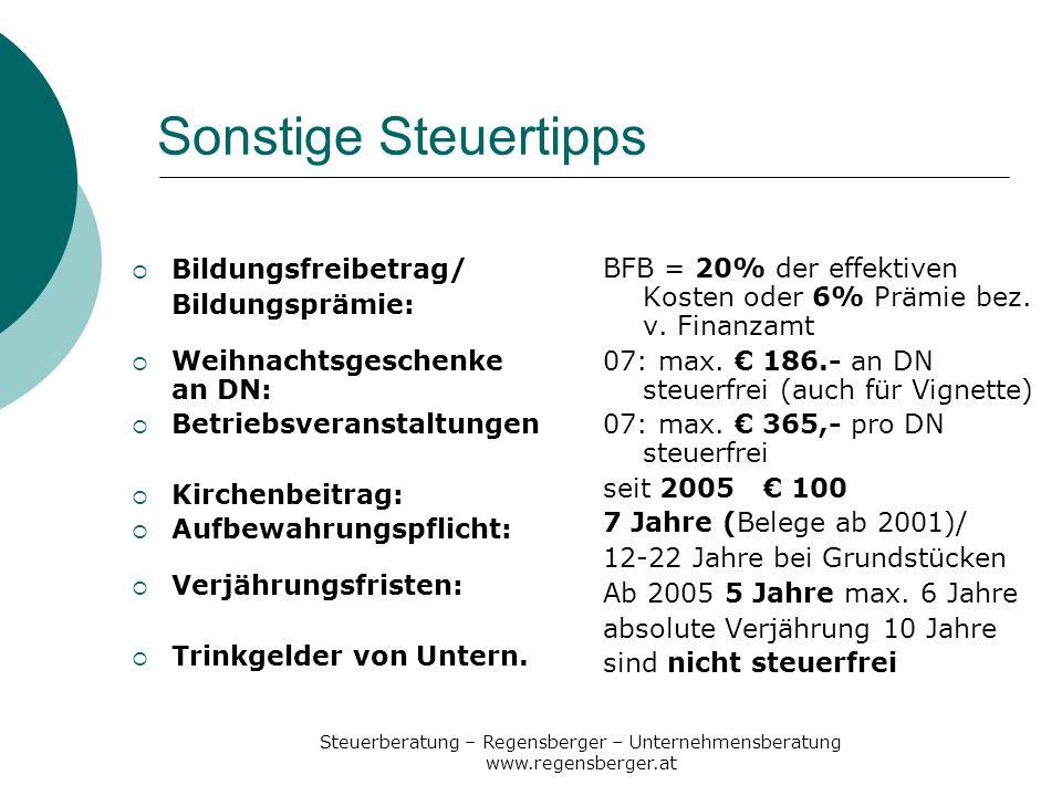 Steuerberatung – Regensberger – Unternehmensberatung www.regensberger.at Sonstige Steuertipps Bildungsfreibetrag/ Bildungsprämie: Weihnachtsgeschenke