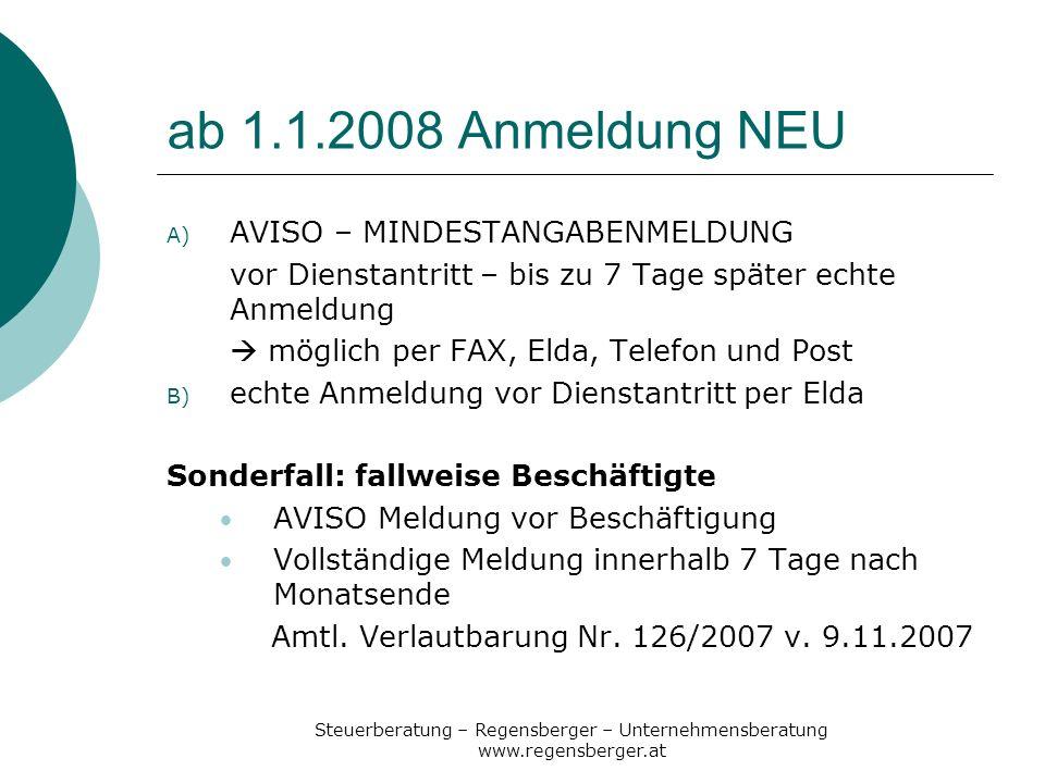 Steuerberatung – Regensberger – Unternehmensberatung www.regensberger.at ab 1.1.2008 Anmeldung NEU A) AVISO – MINDESTANGABENMELDUNG vor Dienstantritt