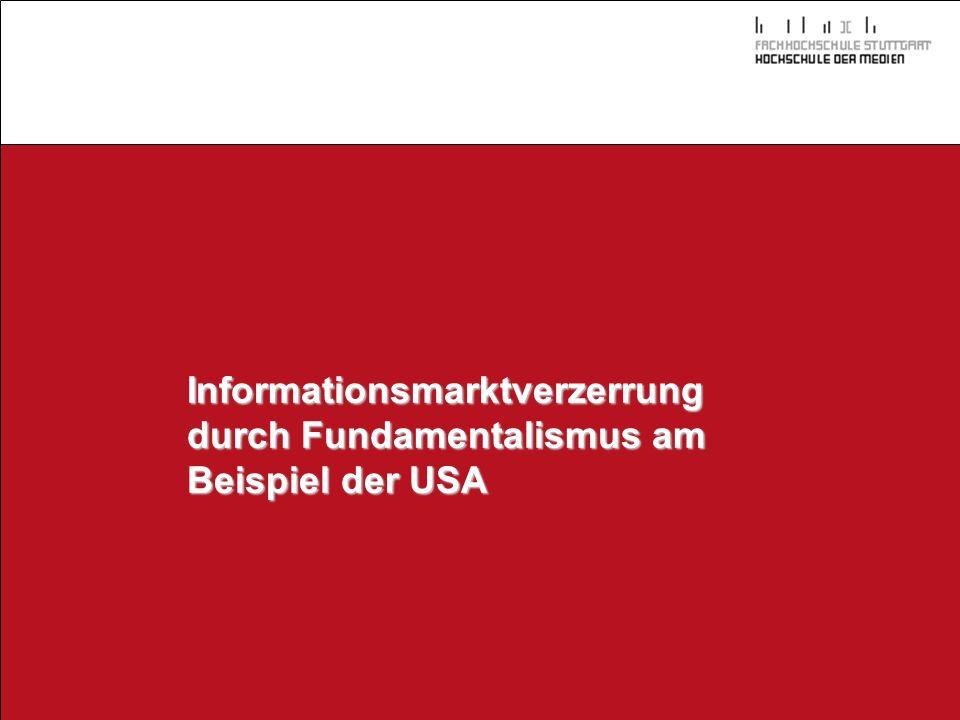 Informationsmarktverzerrung durch Fundamentalismus am Beispiel der USA