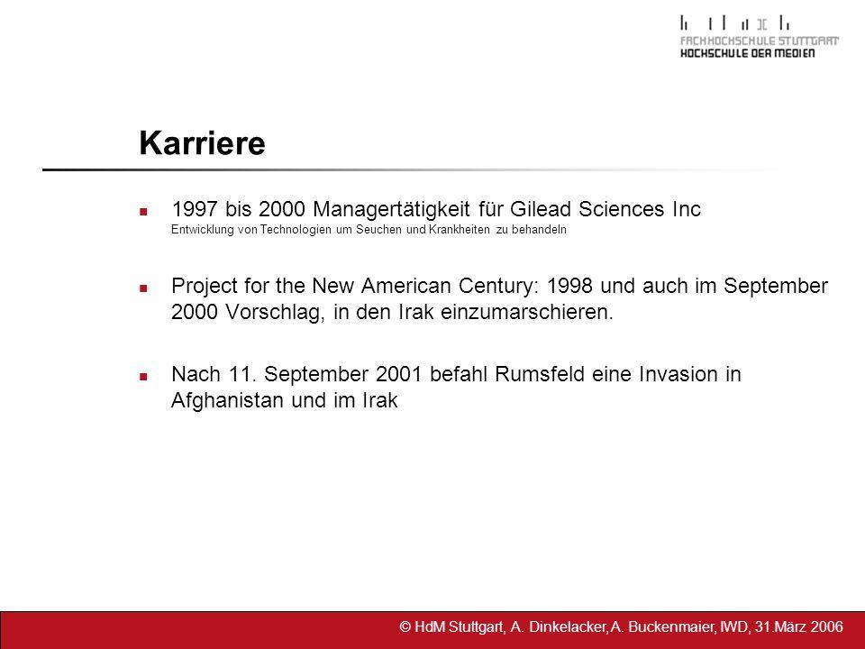 © HdM Stuttgart, A. Dinkelacker, A. Buckenmaier, IWD, 31.März 2006 Karriere 1997 bis 2000 Managertätigkeit für Gilead Sciences Inc Entwicklung von Tec