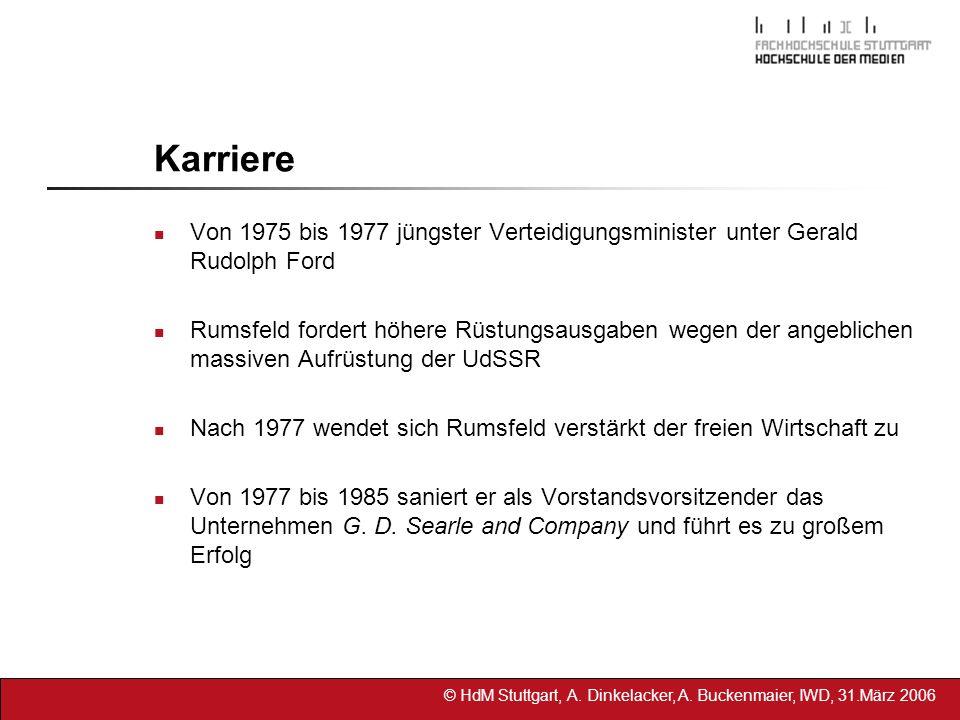 © HdM Stuttgart, A. Dinkelacker, A. Buckenmaier, IWD, 31.März 2006 Karriere Von 1975 bis 1977 jüngster Verteidigungsminister unter Gerald Rudolph Ford