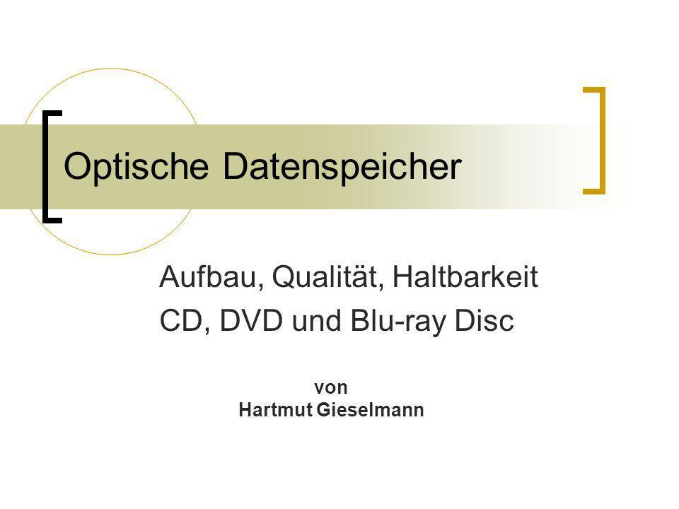 Optische Datenspeicher Aufbau, Qualität, Haltbarkeit CD, DVD und Blu-ray Disc von Hartmut Gieselmann