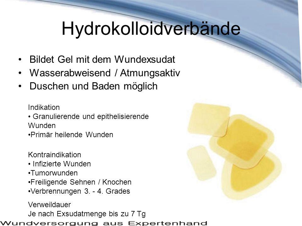 Hydrokolloidverbände Bildet Gel mit dem Wundexsudat Wasserabweisend / Atmungsaktiv Duschen und Baden möglich Indikation Granulierende und epithelisier