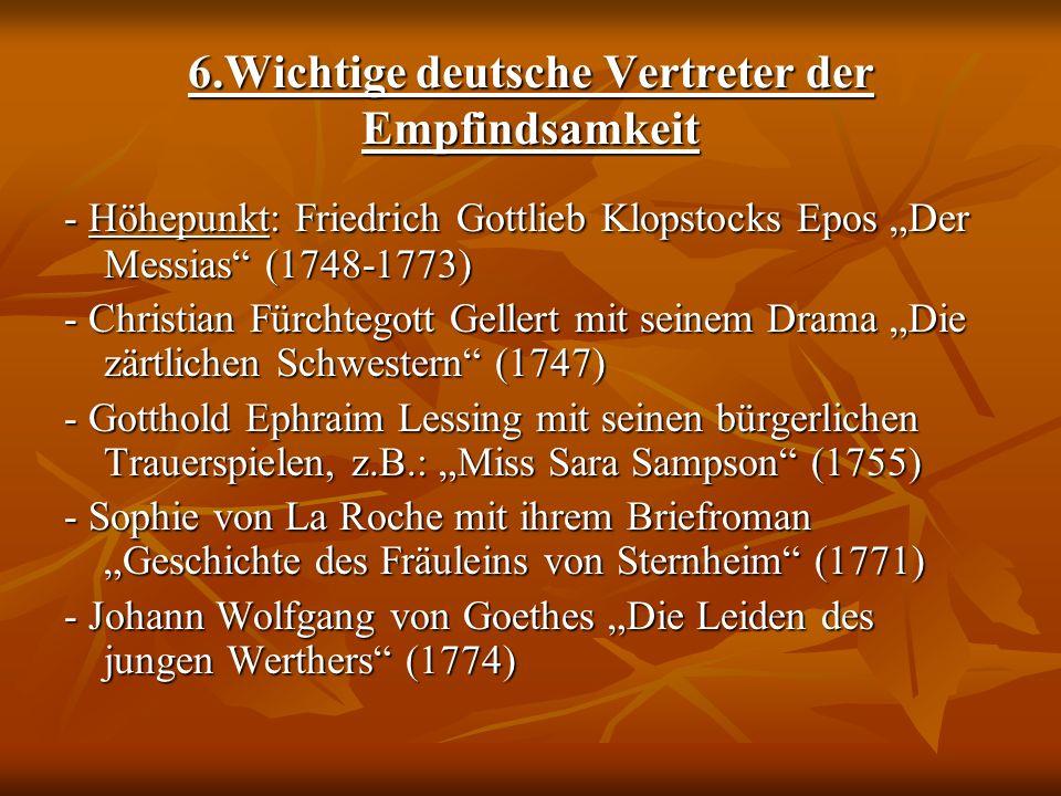 6.Wichtige deutsche Vertreter der Empfindsamkeit - Höhepunkt: Friedrich Gottlieb Klopstocks Epos Der Messias (1748-1773) - Christian Fürchtegott Gelle
