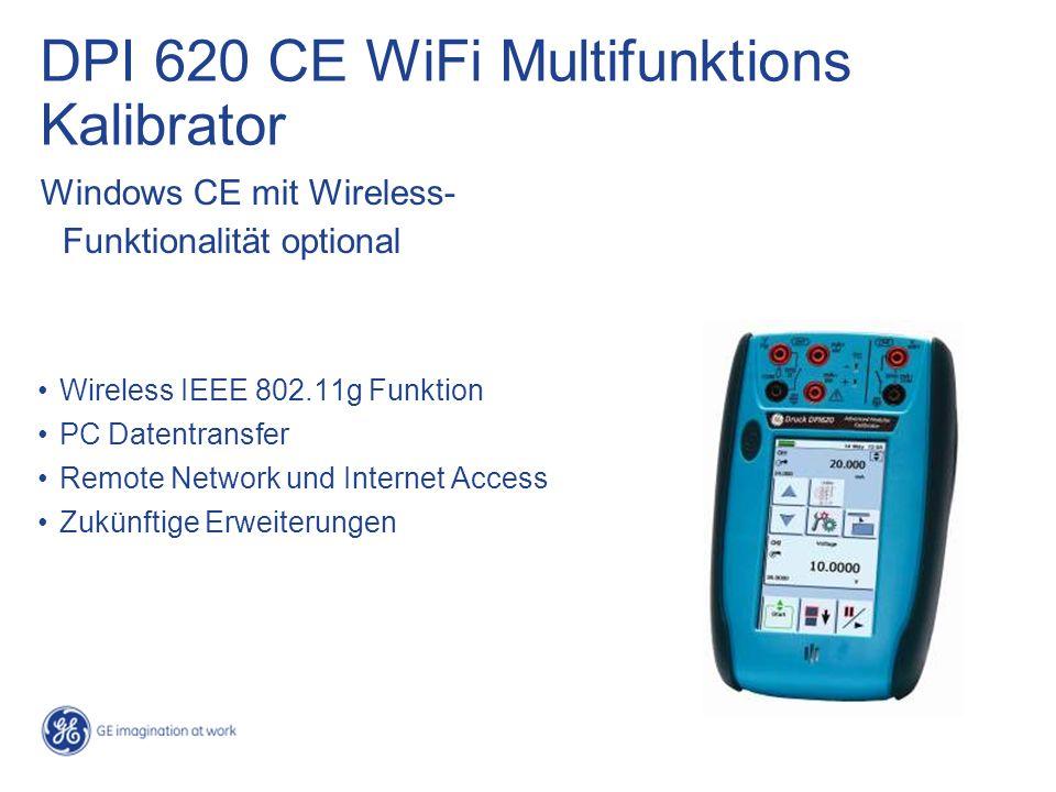 Wireless IEEE 802.11g Funktion PC Datentransfer Remote Network und Internet Access Zukünftige Erweiterungen DPI 620 CE WiFi Multifunktions Kalibrator Windows CE mit Wireless- Funktionalität optional