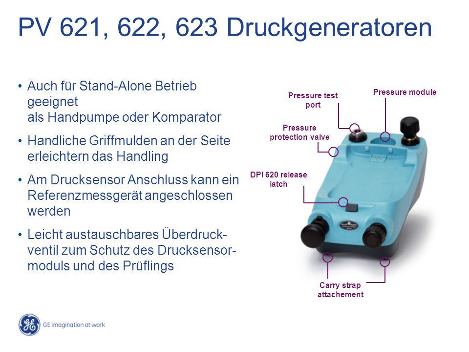 PV 621, 622, 623 Druckgeneratoren Auch für Stand-Alone Betrieb geeignet als Handpumpe oder Komparator Handliche Griffmulden an der Seite erleichtern d
