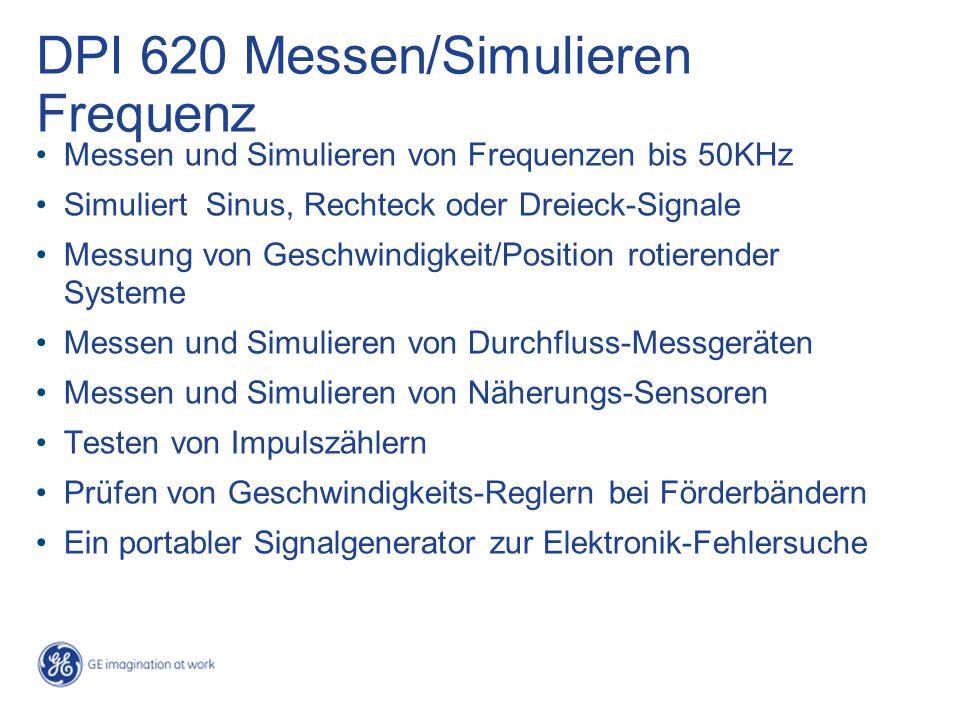 Messen und Simulieren von Frequenzen bis 50KHz Simuliert Sinus, Rechteck oder Dreieck-Signale Messung von Geschwindigkeit/Position rotierender Systeme Messen und Simulieren von Durchfluss-Messgeräten Messen und Simulieren von Näherungs-Sensoren Testen von Impulszählern Prüfen von Geschwindigkeits-Reglern bei Förderbändern Ein portabler Signalgenerator zur Elektronik-Fehlersuche DPI 620 Messen/Simulieren Frequenz