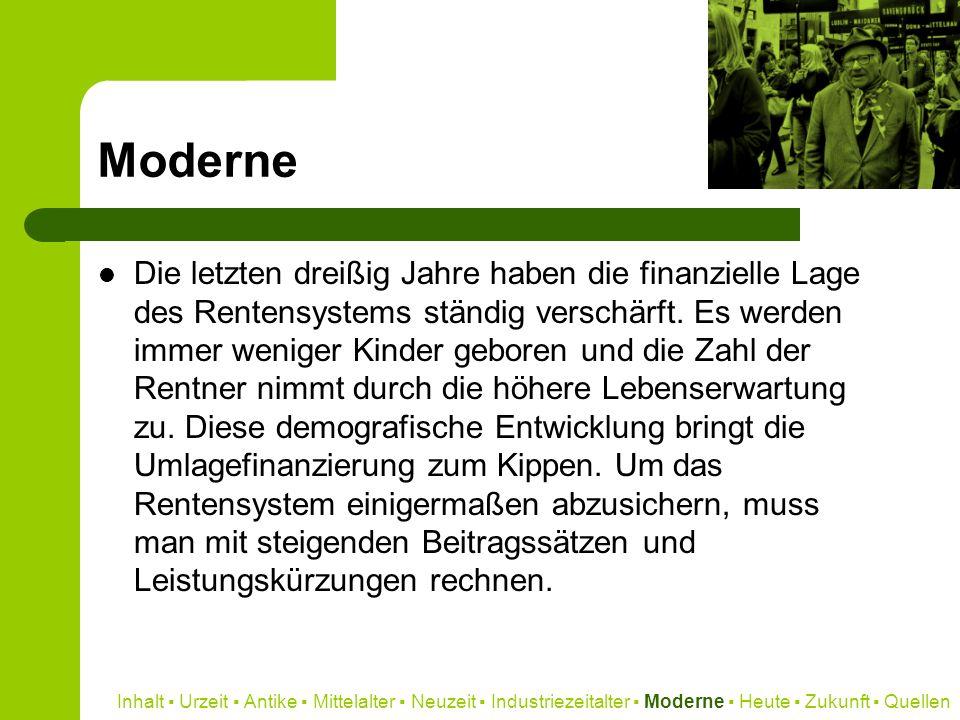 Moderne Die letzten dreißig Jahre haben die finanzielle Lage des Rentensystems ständig verschärft. Es werden immer weniger Kinder geboren und die Zahl