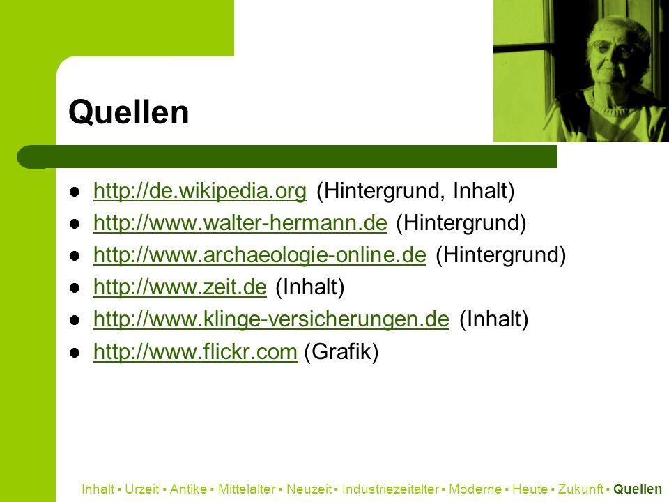 Quellen http://de.wikipedia.org (Hintergrund, Inhalt) http://de.wikipedia.org http://www.walter-hermann.de (Hintergrund) http://www.walter-hermann.de