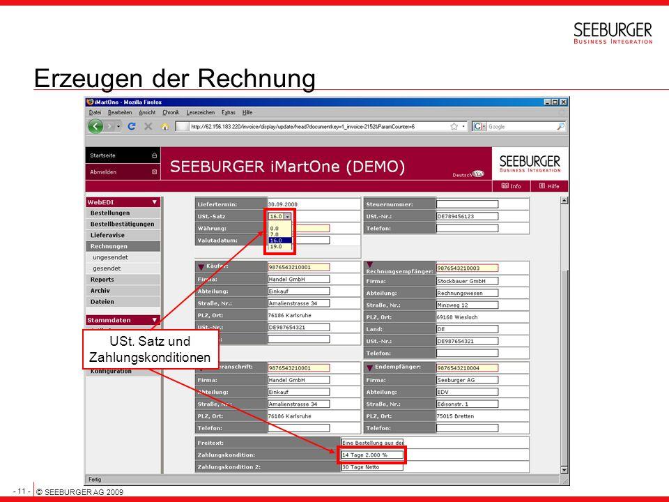 - 11 - © SEEBURGER AG 2009 Erzeugen der Rechnung USt. Satz und Zahlungskonditionen