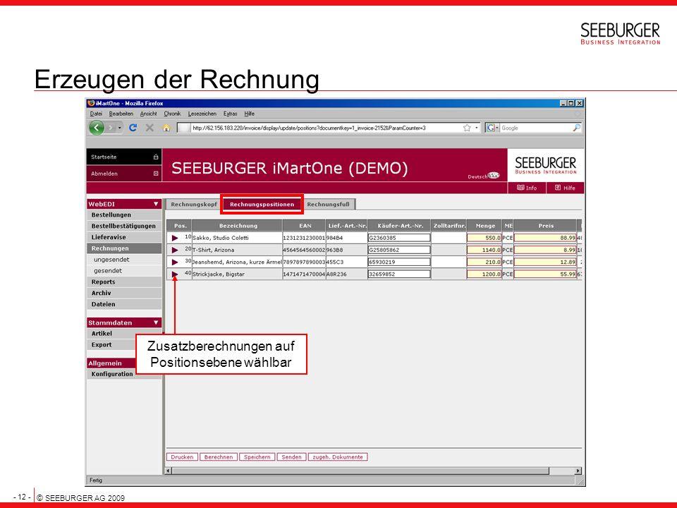 - 12 - © SEEBURGER AG 2009 Erzeugen der Rechnung Zusatzberechnungen auf Positionsebene wählbar