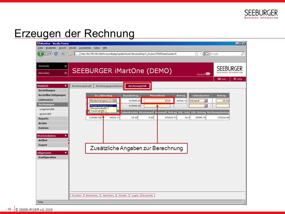 - 15 - © SEEBURGER AG 2009 Erzeugen der Rechnung Zusätzliche Angaben zur Berechnung