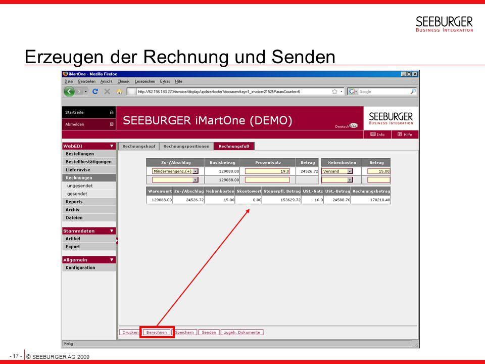 - 17 - © SEEBURGER AG 2009 Erzeugen der Rechnung und Senden