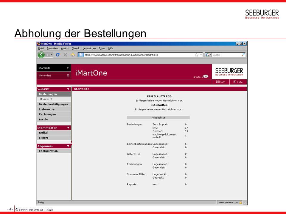 - 5 - © SEEBURGER AG 2009 Übersicht importierter Bestellungen Gelistet sind alle Bestellungen, die noch nicht vollständig bearbeitet sind.