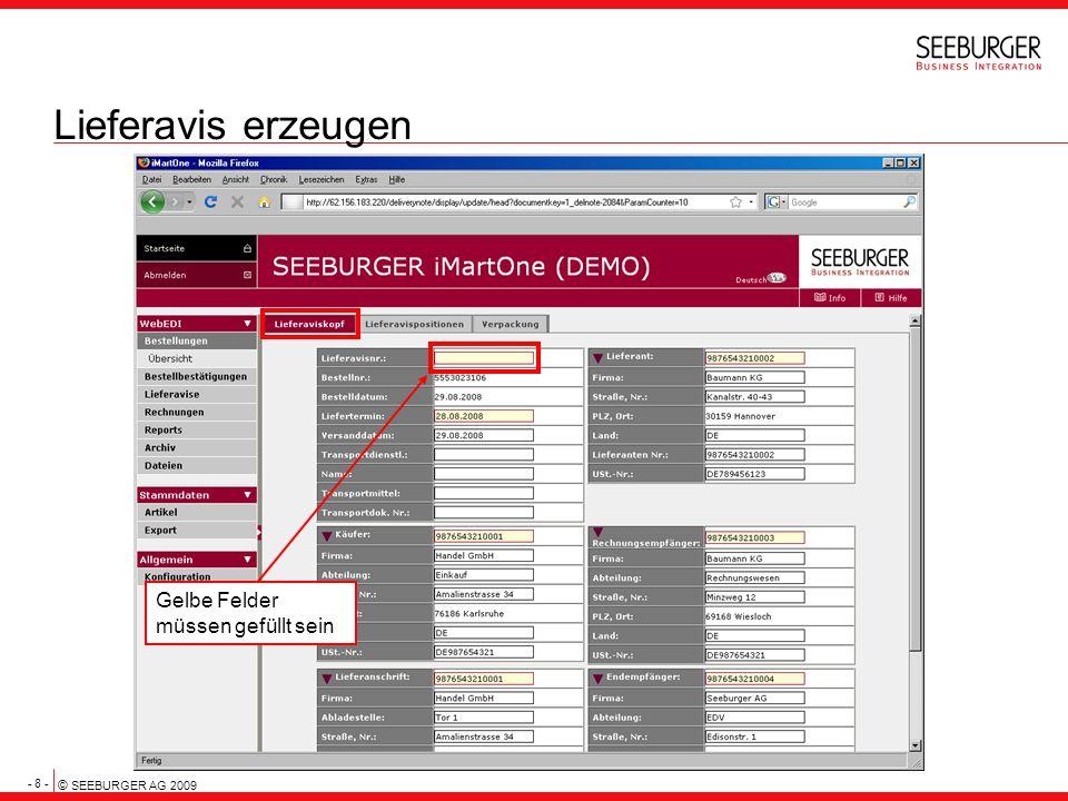 - 8 - © SEEBURGER AG 2009 Lieferavis erzeugen Gelbe Felder müssen gefüllt sein