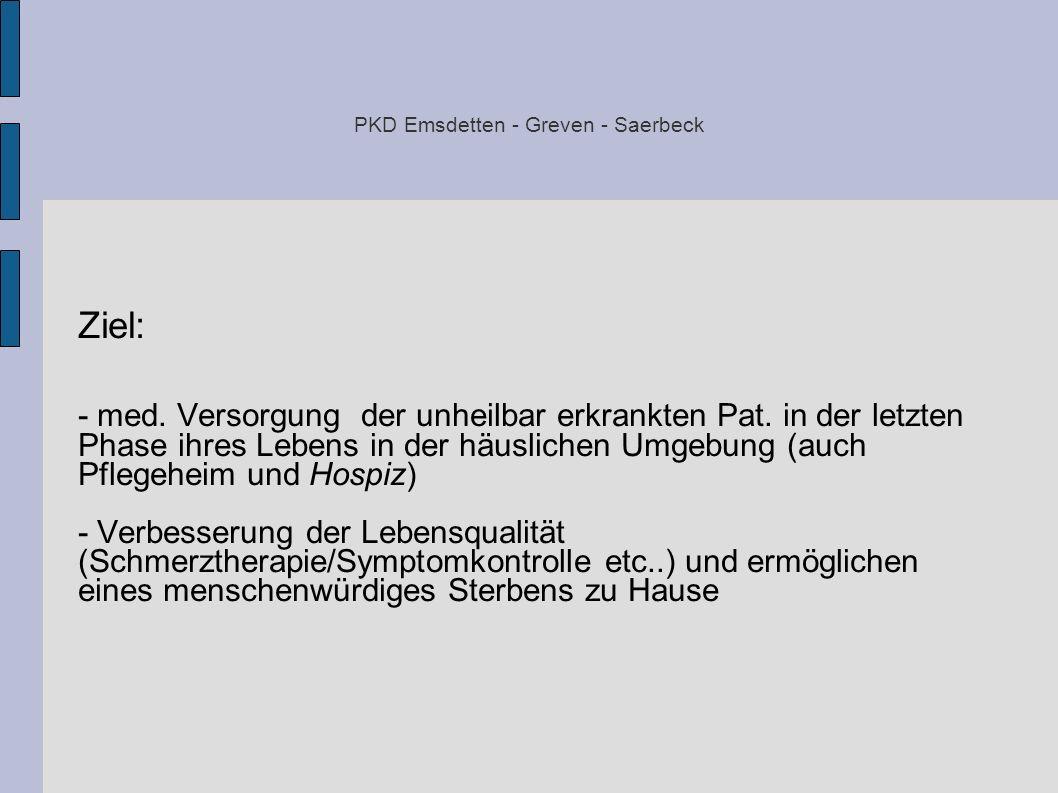 PKD Emsdetten - Greven - Saerbeck - Schaffung strukturierter Behandlungsabläufe - Koordination eines Palliativteams /-Netzes: ambulanter Pflegedienst / Hospiz, Krankengymnast, Trauerbegleiter / Seelsorger, Musik/- Kunsttherapeut, Wundmanager, Apotheke, Sanitätshaus, Ehrenamtliche.....