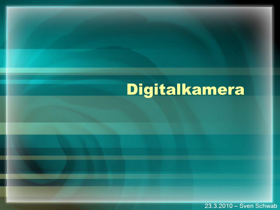 Digitalkamera 23.3.2010 – Sven Schwab