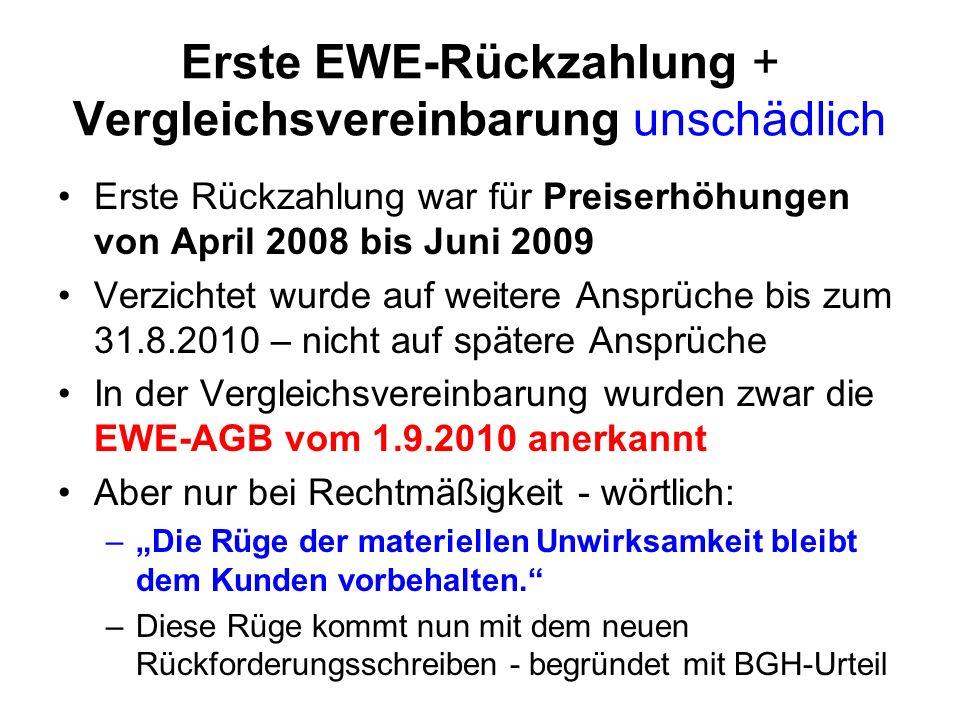 Erste EWE-Rückzahlung + Vergleichsvereinbarung unschädlich Erste Rückzahlung war für Preiserhöhungen von April 2008 bis Juni 2009 Verzichtet wurde auf