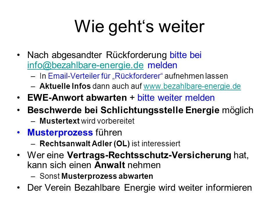 Wie gehts weiter Nach abgesandter Rückforderung bitte bei info@bezahlbare-energie.de melden info@bezahlbare-energie.de –In Email-Verteiler für Rückfor