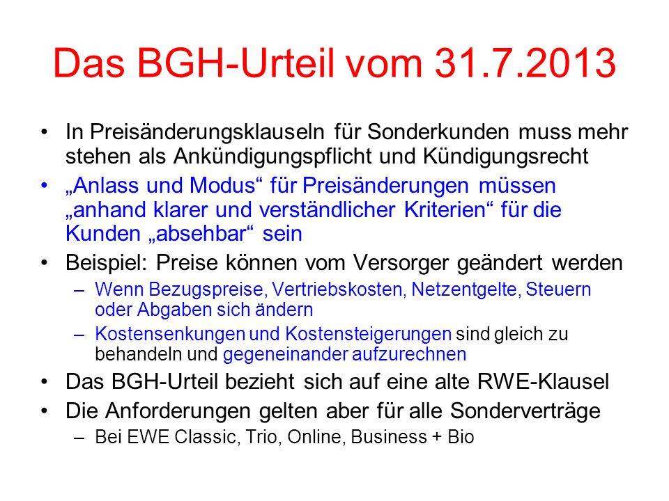 Das BGH-Urteil vom 31.7.2013 In Preisänderungsklauseln für Sonderkunden muss mehr stehen als Ankündigungspflicht und Kündigungsrecht Anlass und Modus