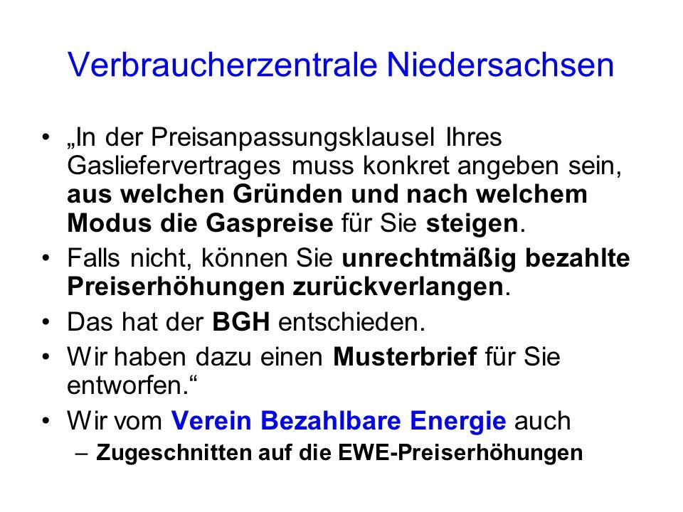 Verbraucherzentrale Niedersachsen In der Preisanpassungsklausel Ihres Gasliefervertrages muss konkret angeben sein, aus welchen Gründen und nach welch