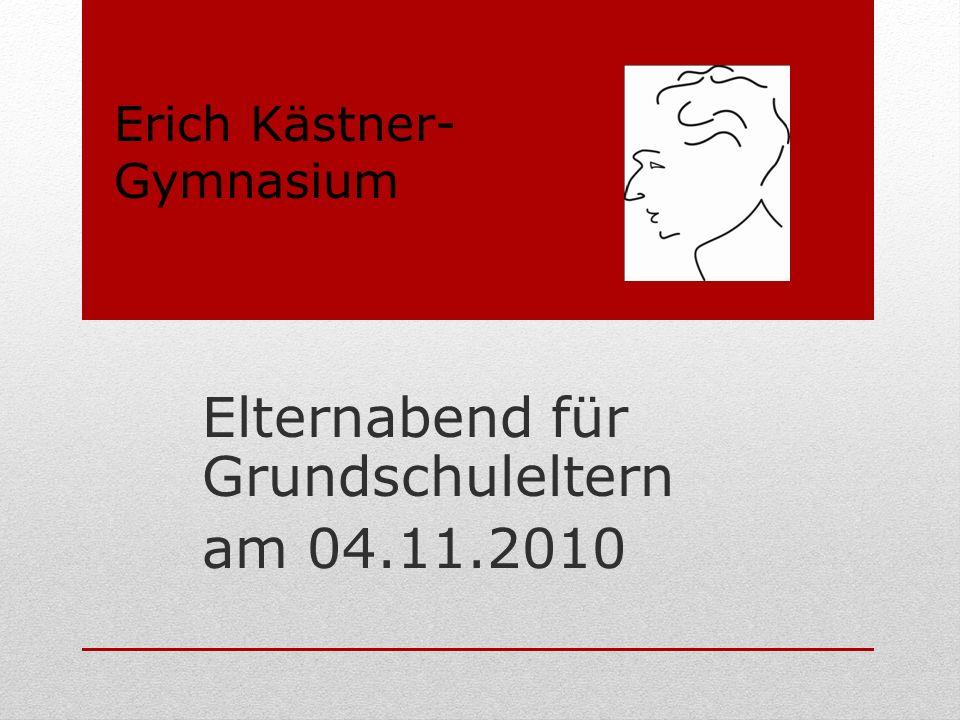 Elternabend für Grundschuleltern am 04.11.2010 Erich Kästner- Gymnasium
