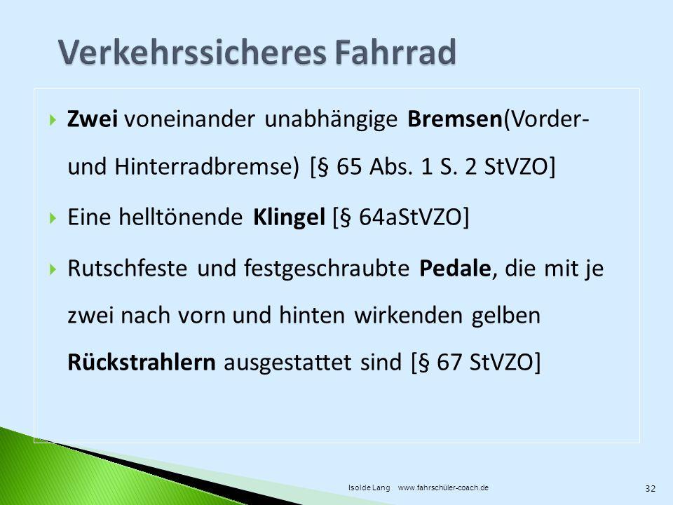 Zwei voneinander unabhängige Bremsen(Vorder- und Hinterradbremse) [§ 65 Abs.
