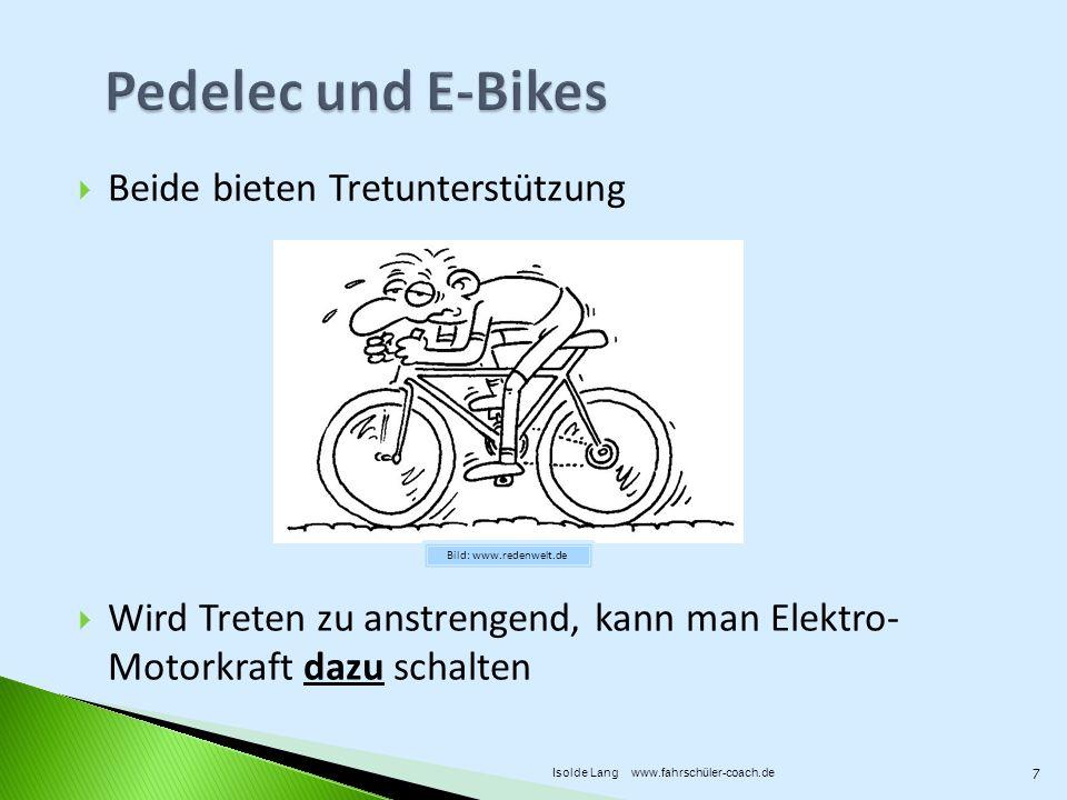 Schneller und schwerer als normale Räder Fußgänger hören die Räder nicht kommen Bremswege werden unterschätzt leichter stürzen bei schnelleren Kurvenfahrten unterschätzt werden von anderen Verkehrsteilnehmern 18 Isolde Lang www.fahrschüler-coach.de